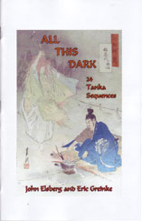 All This Dark 24 Tanka Sequences by John Elsberg & Eric Greinke