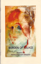 Burden of Solace Poems by Teneice Durrant Delgado