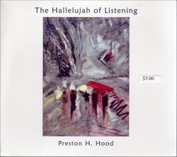 The Hallelujah of Listening by Preston H. Hood CD Version