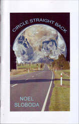 Circle Straight Back by Noel Sloboda