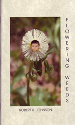 Flowering Weeds by Robert K. Johnson
