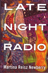 Late Night Radio by Martina Reisz Newberry