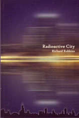 Radioactive City by Richard Robbins