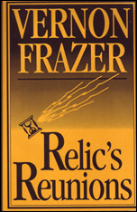 Relic's Reunions by Vernon Frazer