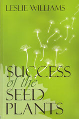 Success of the Seed Plants by Leslie Williams
