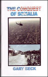 The Conquest of Somalia by Gary Beck