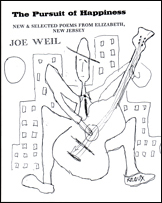 The Pursuit of Happiness New and Selected Poems from Elizabeth, New Jersey by Joe Weil