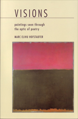 VISIONS paintings seen through the optic of poetry by Marc Elihu Hofstadter