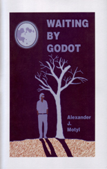 Waiting By Godot by Alexander J. Motyl